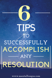 6 tips to successfully accomplish any resolution